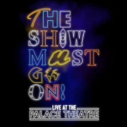 The Show Must Go On, Londres