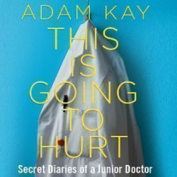 Adam Kay - This is Going to Hurt (Secret Diaries of a Junior Doctor), Londres