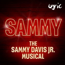 Sammy - The Sammy Davis Jr Musical, Londres