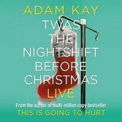 Adam Kay - Twas the Nightshift Before Christmas Live, Londres